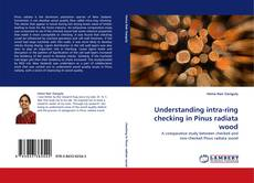 Bookcover of Understanding intra-ring checking in Pinus radiata wood