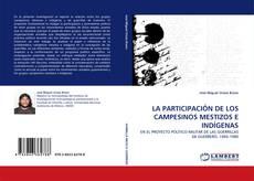 Bookcover of LA PARTICIPACIÓN DE LOS CAMPESINOS MESTIZOS E INDÍGENAS