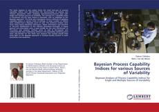 Bookcover of Bayesian Process Capability Indices for various Sources of Variability