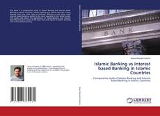 Copertina di Islamic Banking vs Interest based Banking in Islamic Countries