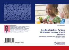Bookcover of Feeding Practices Among Mothers of Nursery School children