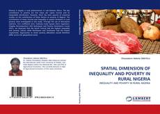 SPATIAL DIMENSION OF INEQUALITY AND POVERTY IN RURAL NIGERIA kitap kapağı