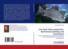 Couverture de Live Food: Mass production, Biochemical profiling and Enrichment