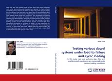 Copertina di Testing various dowel systems under load to failure and cyclic loading