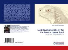Обложка Land Development Policy for the Amazon region, Brazil