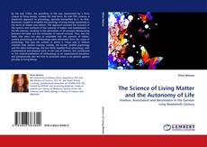 Portada del libro de The Science of Living Matter and the Autonomy of Life