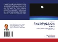 Bookcover of The Critical Analysis of the Foundations of Theoretical Physics