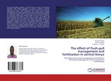Copertina di The effect of Push-pull management and fertilization in central Kenya