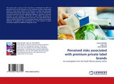 Обложка Perceived risks associated with premium private label brands