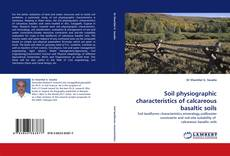 Bookcover of Soil physiographic characteristics of calcareous basaltic soils