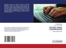 Bookcover of SECURE VIDEO COMPRESSION