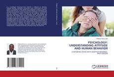 PSYCHOLOGY: UNDERSTANDING ATTITUDE AND HUMAN BEHAVIOR的封面