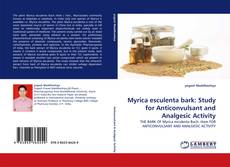 Myrica esculenta bark: Study for Anticonvulsant and Analgesic Activity kitap kapağı