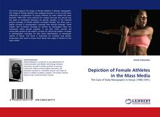 Bookcover of Depiction of Female Athletes in the Mass Media