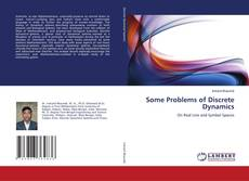 Bookcover of Some Problems of Discrete Dynamics