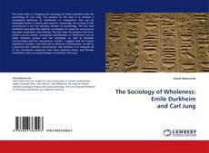 Portada del libro de The Sociology of Wholeness: Emile Durkheim and Carl Jung