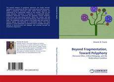 Bookcover of Beyond Fragmentation, Toward Polyphony