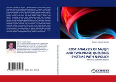 Couverture de COST ANALYSIS OF Mx/Ej/1 AND TWO-PHASE QUEUEING SYSTEMS WITH N-POLICY