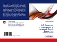 Bookcover of Soft Computing Implementation of Automatic Speech Recognition