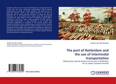 Bookcover of The port of Rotterdam and the use of intermodal transportation