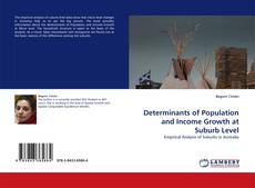 Обложка Determinants of Population and Income Growth at Suburb Level