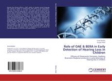Bookcover of Role of OAE & BERA in Early Detection of Hearing Loss in Children