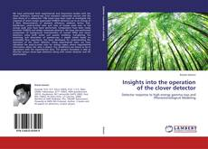 Buchcover von Insights into the operation of the clover detector