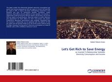Bookcover of Let''s Get Rich to Save Energy