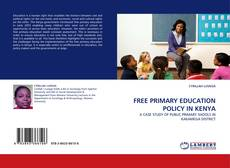 Bookcover of FREE PRIMARY EDUCATION POLICY IN KENYA