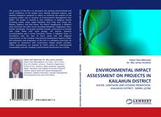 Bookcover of ENVIRONMENTAL IMPACT ASSESSMENT ON PROJECTS IN KAILAHUN DISTRICT