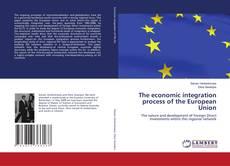 The economic integration process of the European Union kitap kapağı