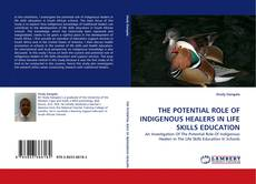 Bookcover of THE POTENTIAL ROLE OF INDIGENOUS HEALERS IN LIFE SKILLS EDUCATION