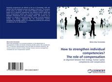 Bookcover of How to strengthen individual competencies? The role of compensation