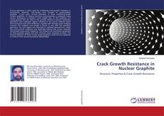 Bookcover of Crack Growth Resistance in Nuclear Graphite