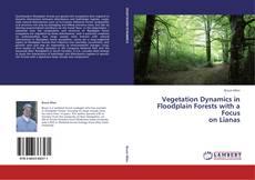 Portada del libro de Vegetation Dynamics in Floodplain Forests with a Focus  on Lianas