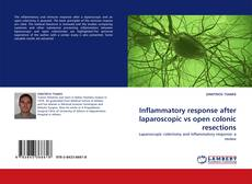 Bookcover of Inflammatory response after laparoscopic vs open colonic resections
