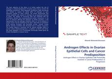 Bookcover of Androgen Effects in Ovarian Epithelial Cells and Cancer Predisposition