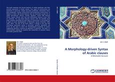 Bookcover of A Morphology-driven Syntax of Arabic clauses
