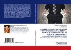 Portada del libro de SUSTAINABILITY OF POVERTY ERADICATION PROJECTS IN RURAL COMMUNITIES