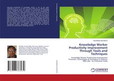Buchcover von Knowledge Worker Productivity Improvement Through Tools and Techniques