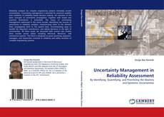 Bookcover of Uncertainty Management in Reliability Assessment