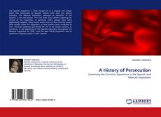Bookcover of A History of Persecution