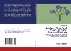Bookcover of Catalysis of Interfacial Transfer of Photo-Generated Electrons
