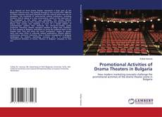 Couverture de Promotional Activities of Drama Theaters in Bulgaria