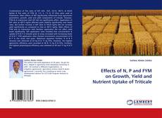 Portada del libro de Effects of N, P and FYM on Growth, Yield and Nutrient Uptake of Triticale