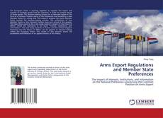 Bookcover of Arms Export Regulations and Member State Preferences