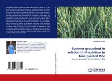 Copertina di Summer groundnut in relation to N nutrition to transplanted Rice