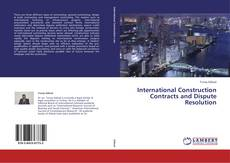 Couverture de International Construction Contracts and Dispute Resolution