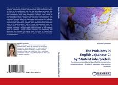 The Problems in English-Japanese CI by Student interpreters kitap kapağı