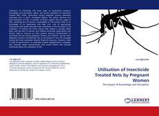 Bookcover of Utilisation of Insecticide Treated Nets by Pregnant Women
